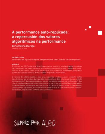 A performance auto-replicada: a repercusión dos valores algorítmicos na performance. Berio Molina